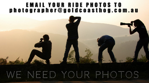 We Need Your Ride Photos - email photos to - We Need Your Ride Photos - photographer@goldcoasthog.com.au